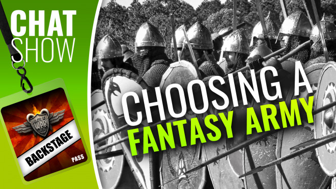 Weekender XLBS: Choosing Warren's New Fantasy Army!