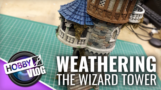 Hobby VLOG: Weathering The Wizard Tower