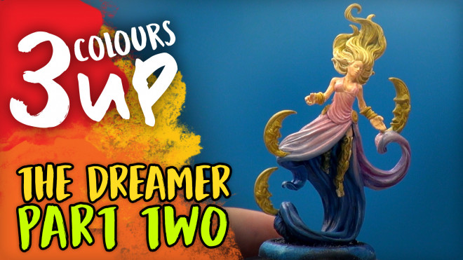 3 Colours Up: Painting The Dreamer [Part Two]
