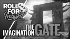 Roll For Insight: The Imagination Gate