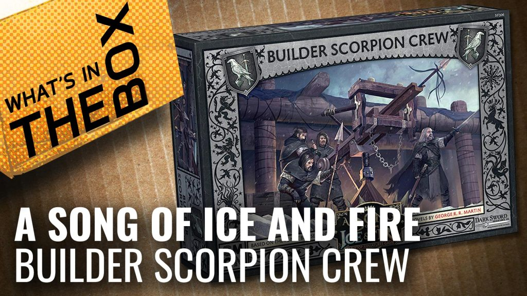 A Song Of Ice & Fire Unboxing: Builder Scorpion Crew