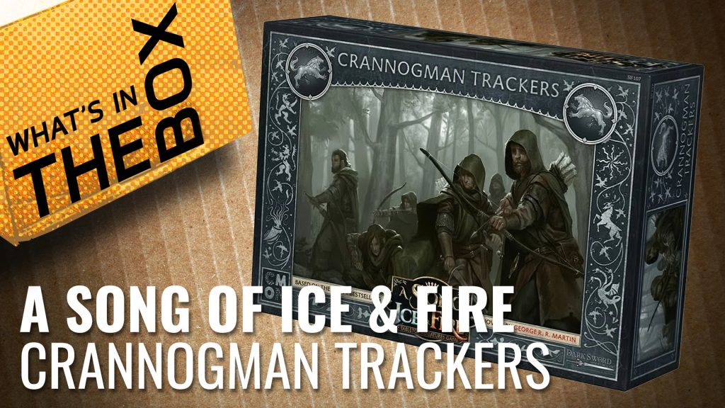 A Song of Ice & Fire Unboxing: Crannogman Trackers