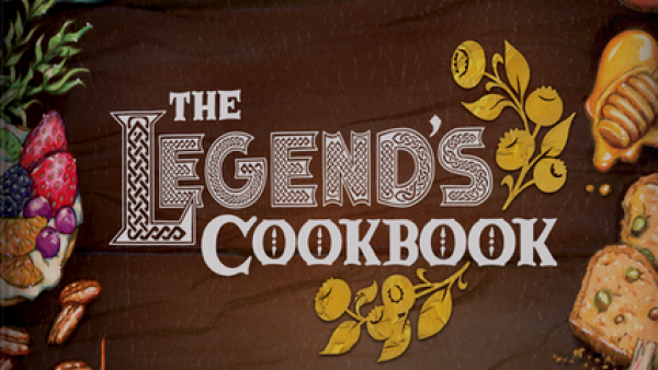 Make Fantastical Feasts With The Legend's Cookbook