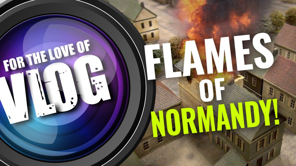 Flames of War: Building Normandy VLOG [Part Six]