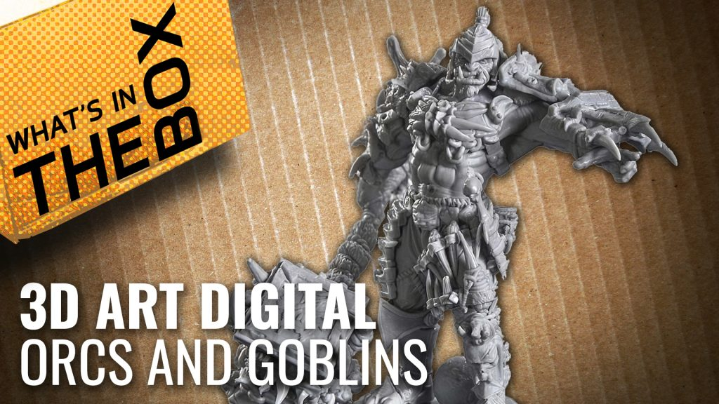 3D Art Digital Unboxing - Orcs & Goblins