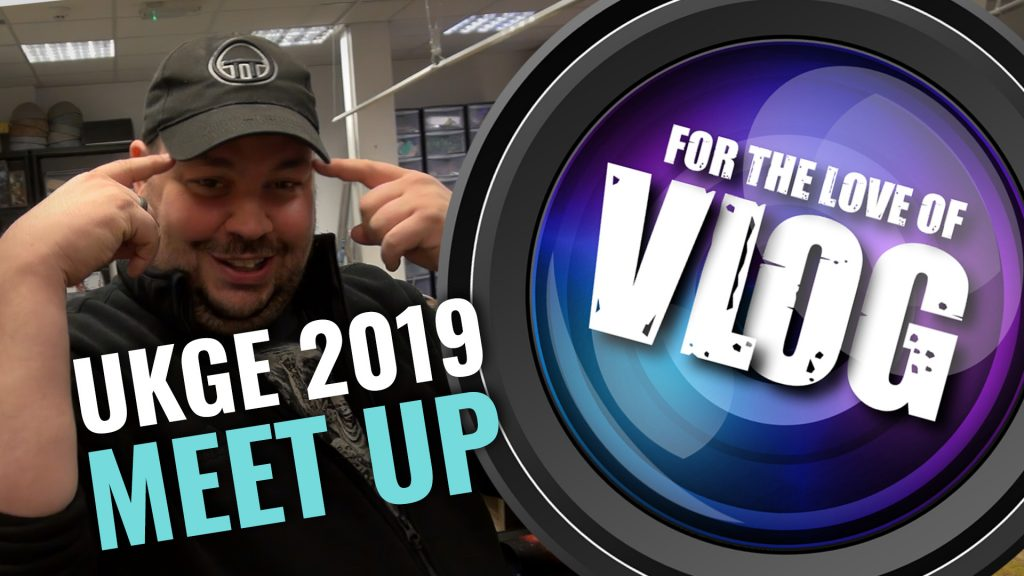 VLOG: UKGE 2019 Meet Up