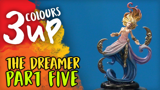 3 Colours Up: Painting The Dreamer [Part Five]