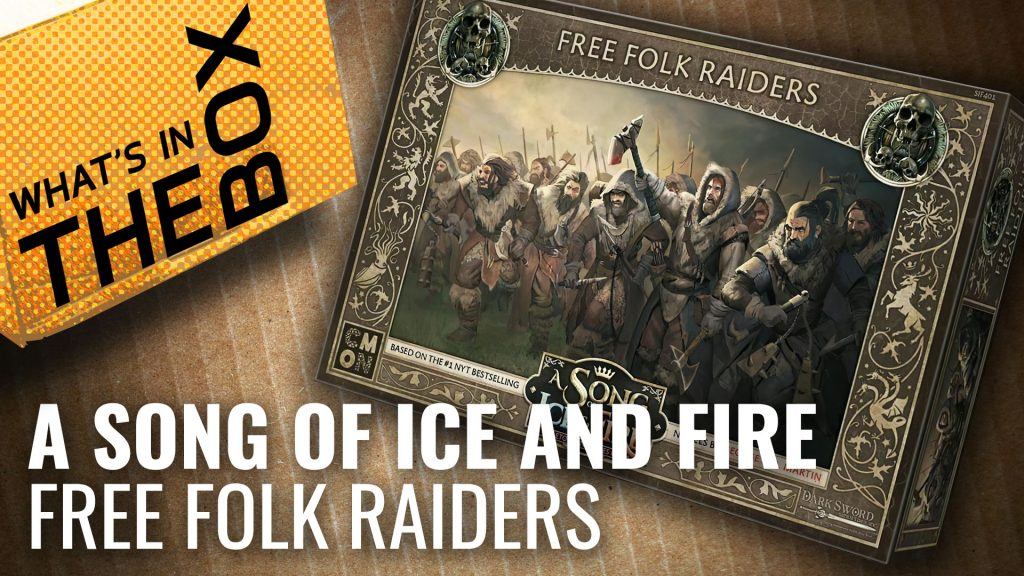 Unboxing: A Song Of Ice And Fire - Free Folk Raiders