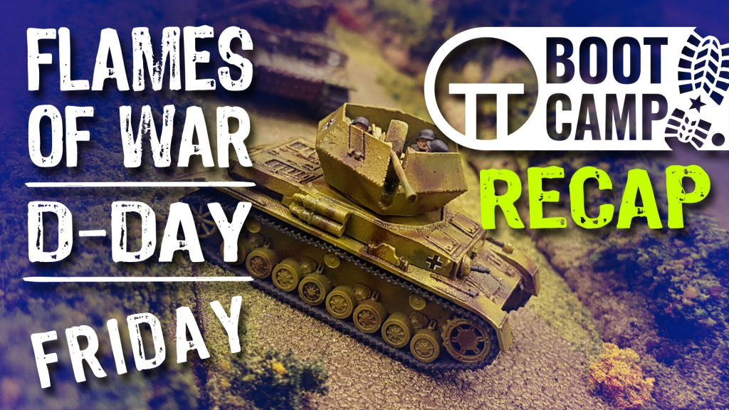 Flames Of War D-Day Boot Camp Highlights: Friday