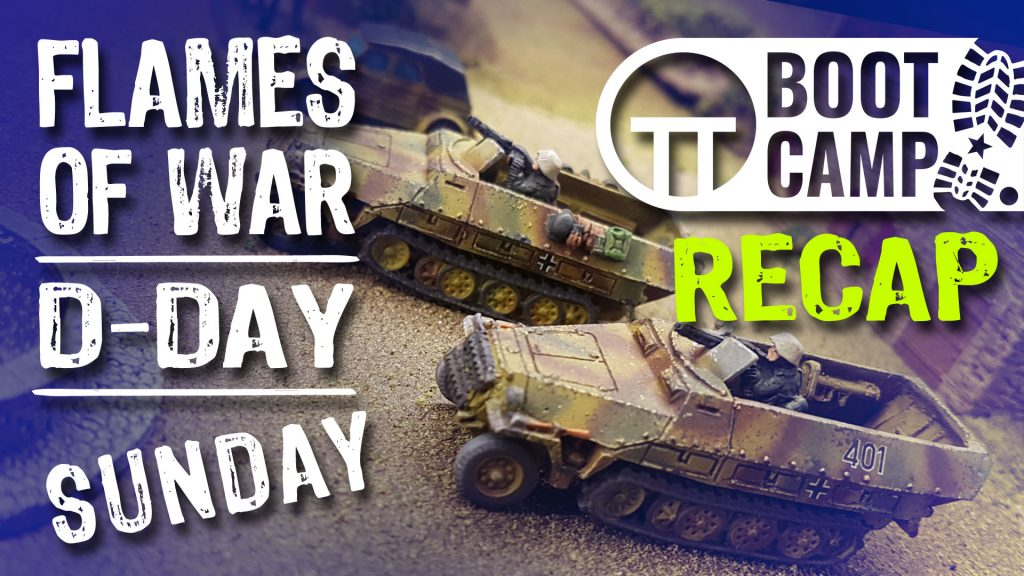 Flames Of War D-Day Boot Camp Highlights: Sunday