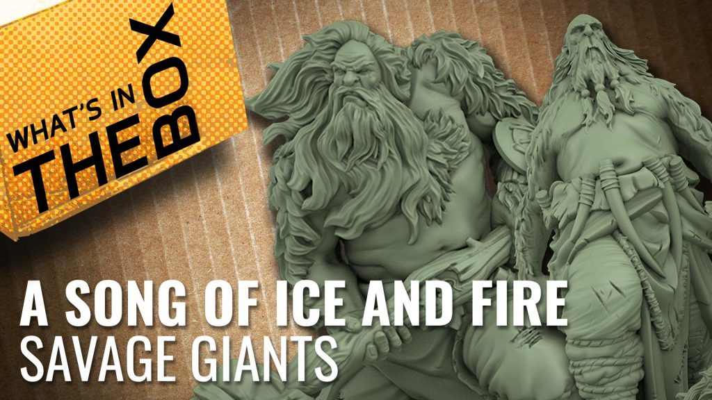 Unboxing: A Song Of Ice And Fire - Savage Giants