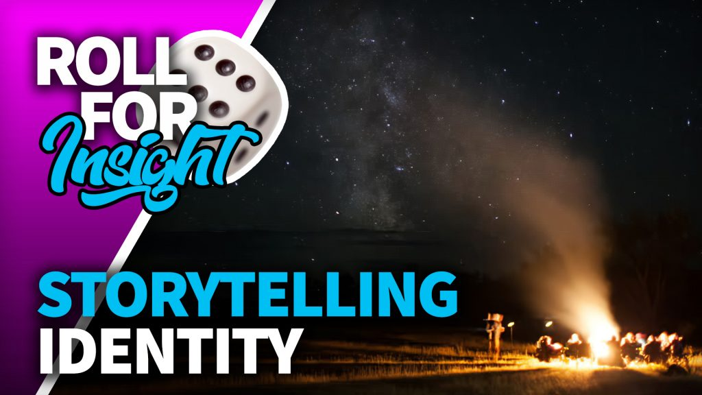 Roll For Insight: Storytelling Identity