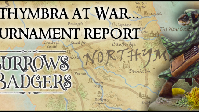 Northymbra at War – a (short!) Burrows & Badgers Tournament Project