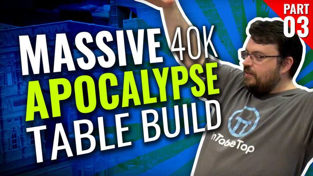 Massive 40K Apocalypse Gaming Table Build [Part Three]