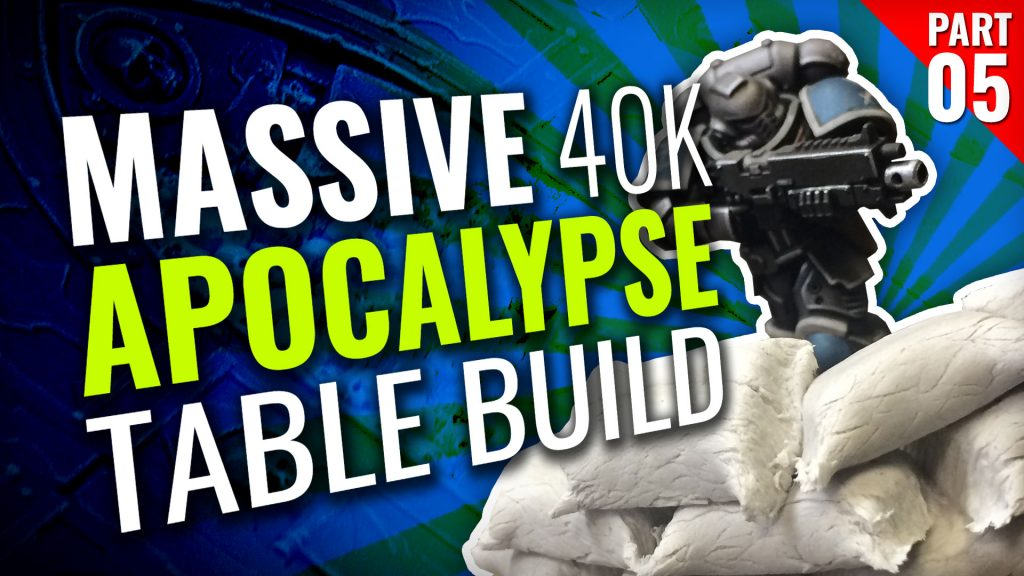 Massive 40K Apocalypse Gaming Table Build [Part Five]