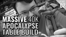 Massive 40K Apocalypse Gaming Table Build [Part Two]