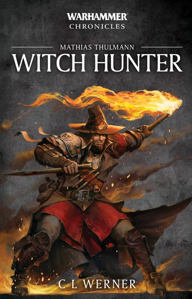 Mathias Thulmann Witch Hunter - C L Werner