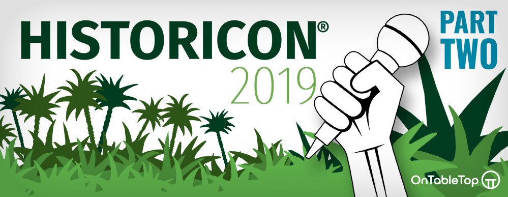 Historicon 2019 Live Blog – Part Two!