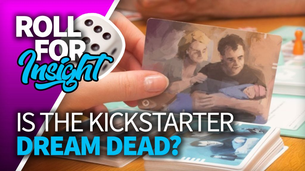 Roll For Insight: Is The Kickstarter Dream Dead?