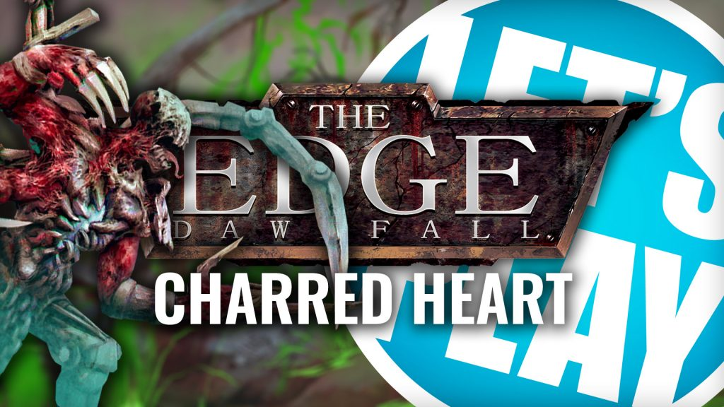 Let's Play: The Edge - Charred Heart