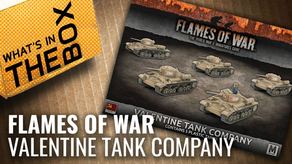Unboxing: Flames Of War Valentine Tank Company