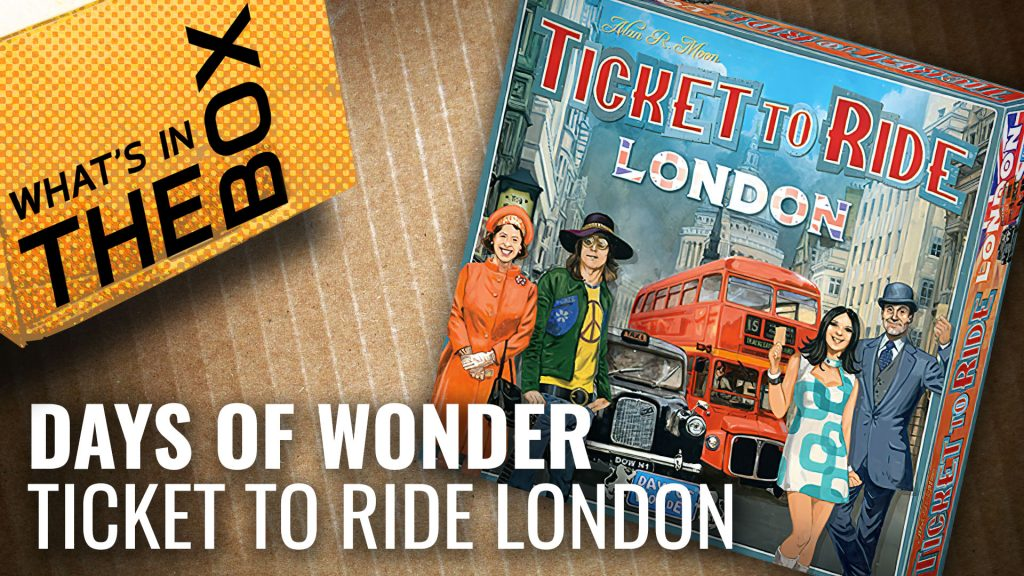 Unboxing: Ticket To Ride - London