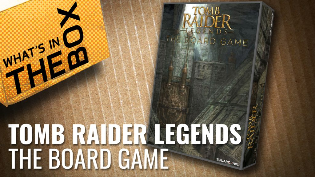 Unboxing: Tomb Raider Legends - The Board Game