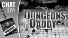 Weekender XLBS: Who's Your Daddy And How Does He D&D?