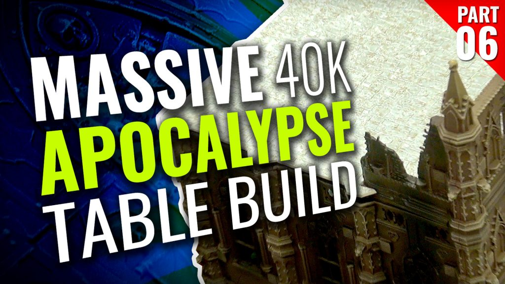 Massive 40K Apocalypse Gaming Table Build [Part Six]
