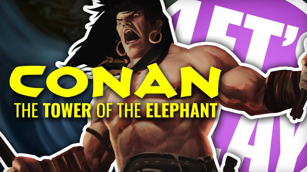 Let's Play: Conan & The Tower Of The Elephant