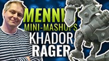 Mennes' Mini Mashup: Diving Khador Rager – Part One