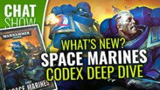 Weekender: New Space Marine Codex Deep Dive!