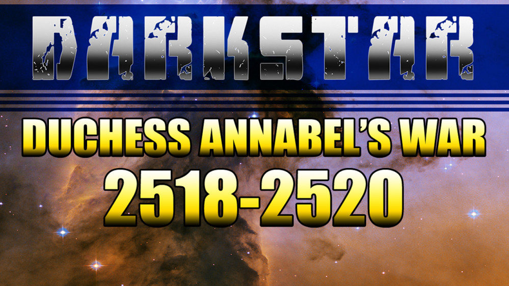 DARKSTAR CAMPAIGN UPDATE: DUCHESS ANNABEL'S WAR IS OVER