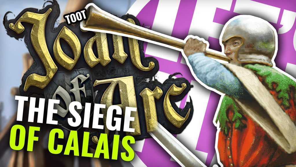 Let's Play: Joan Of Arc - The Siege Of Calais