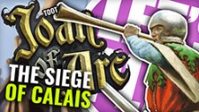 Let's Play: Joan Of Arc – The Siege Of Calais