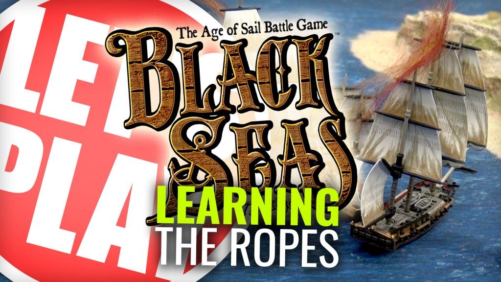Let's Play: Black Seas - Learning The Ropes