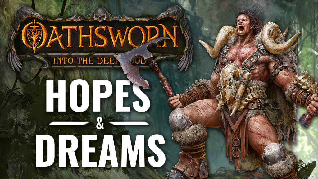 Oathsworn: Hopes & Dreams