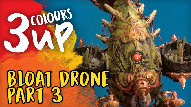3 Colours Up: Painting The Bloat Drone [Part Three]