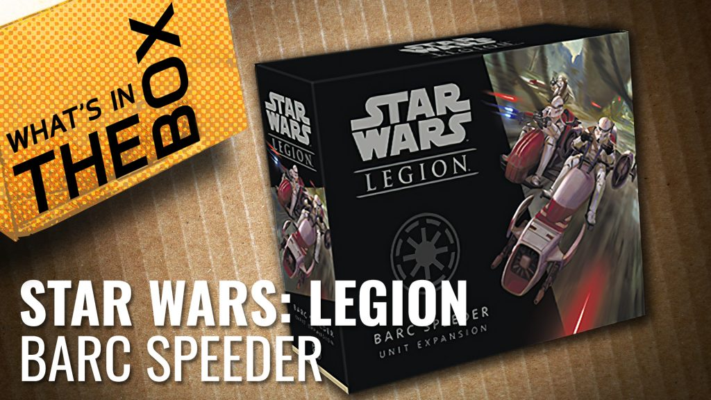 Unboxing Star Wars: Legion - BARC Speeder