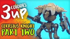 3 Colours Up: Cerastus Knight [Part Two]