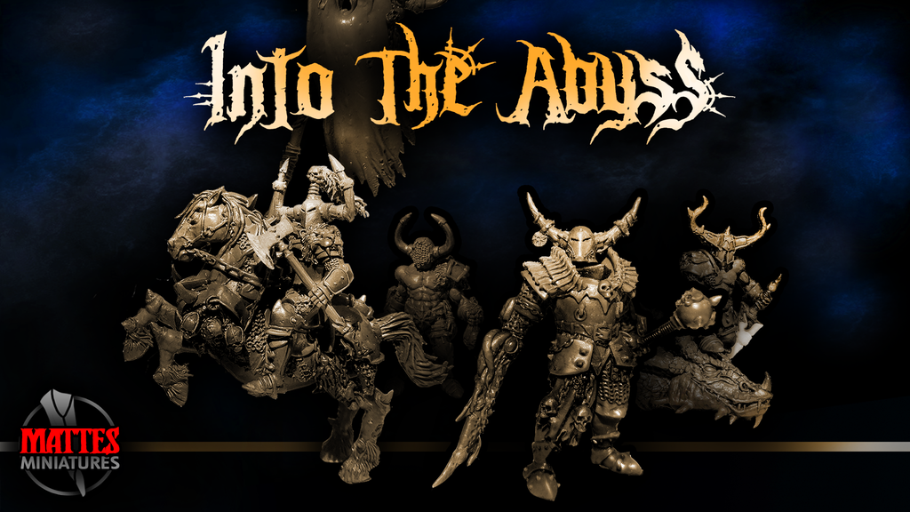 Into The Abyss - Mattes Miniatures
