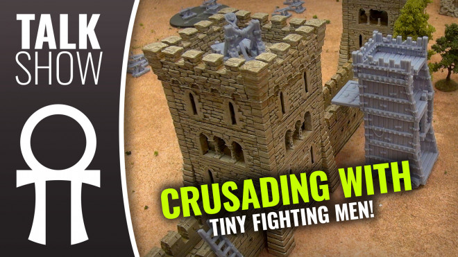 Weekender XLBS: Crusading With Tiny Fighting Men!