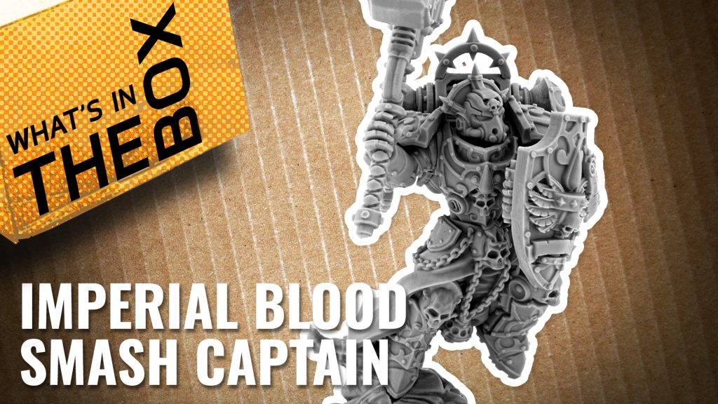 Unboxing Imperial Blood Smash Captain