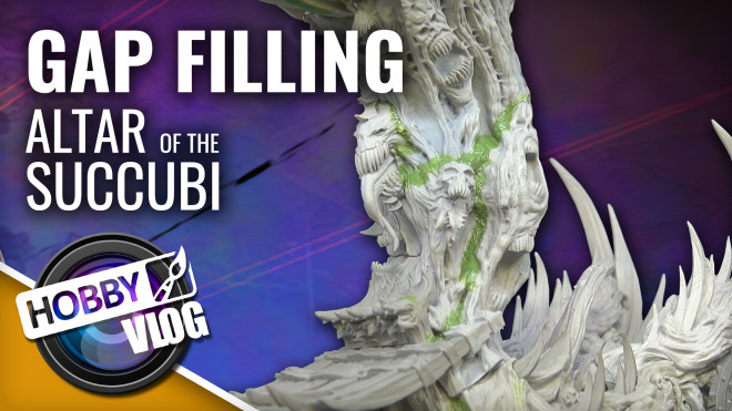 Hobby VLOG: Raging Heroes – Altar Of The Succubi Gap Filling