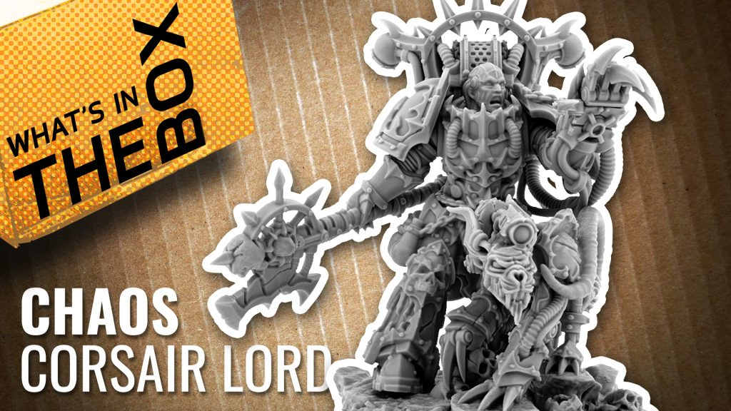 Unboxing - Chaos Corsair Lord | Wargame Exclusive