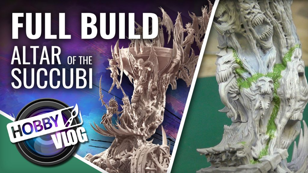 Hobby VLOG: Altar of the Succubi Full Build | Raging Heroes