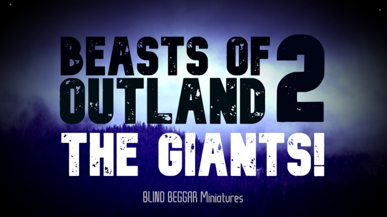 Beasts of Outland: 2 'The Giants!'