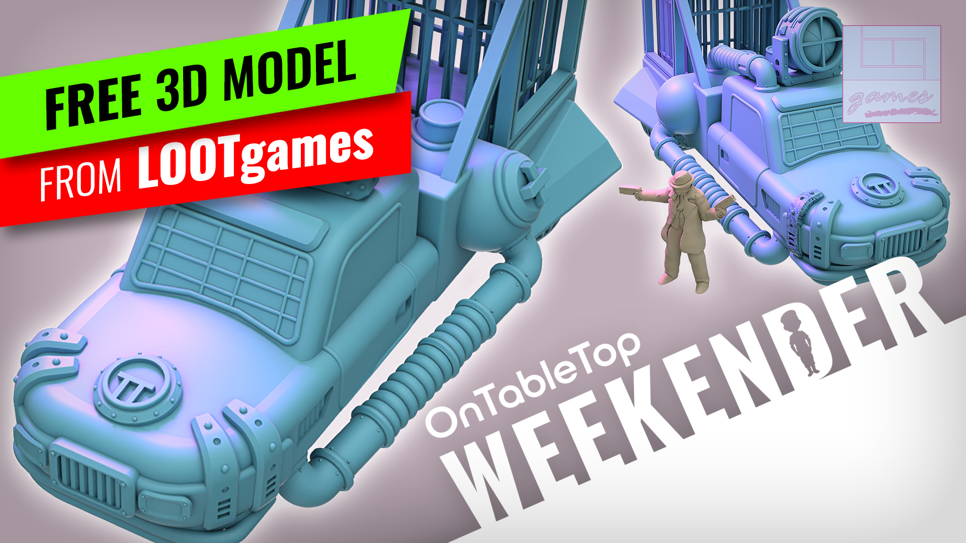 OnTableTop_Weekender_Grab_Your_FREE_3D_Model_form_LOOTgames