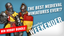 Weekender: WIN A RGG Hobby Bundle + The BEST Medieval Miniatures Ever?