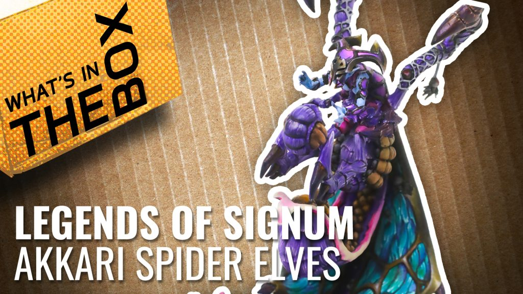 Unboxing: Akkari Spider Elves | Legends of Signum